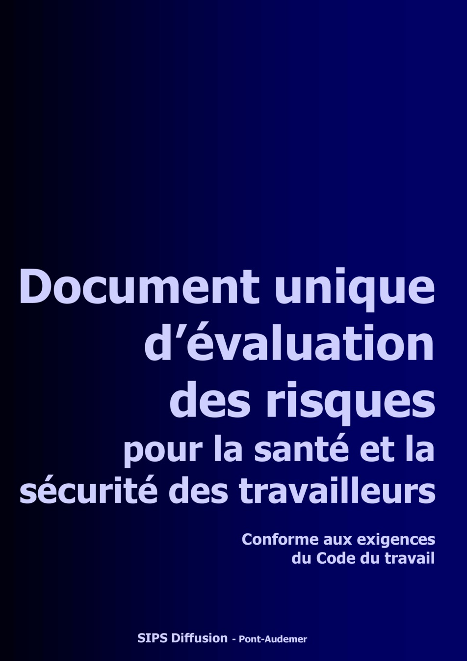 ... aux exigencesdu Code du travailSIPS Diffusion- Pont-Audemer