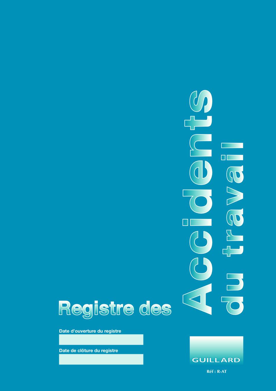 Registre des accidents du travail   Source : www.guillard ...